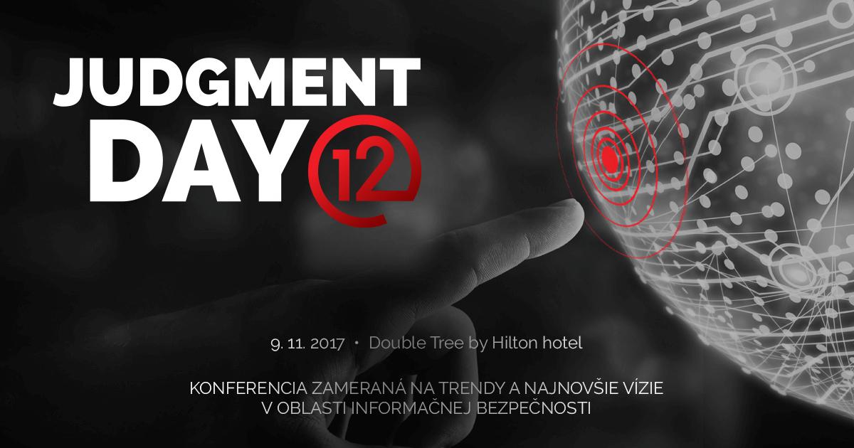 Konferencia Judgment Day 12 sa uskutoční 9. 11. 2017